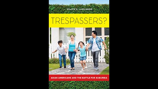 Book Cover: Trespassers?: Asian Americans and the Battle for Suburbia