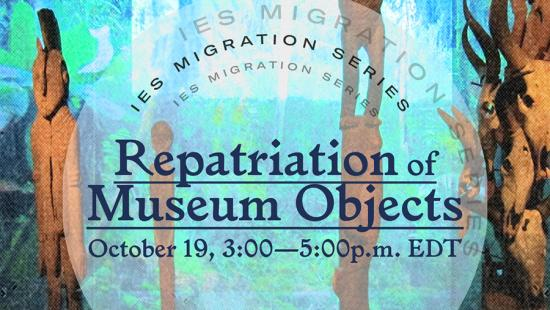 Repatriation of Museum Objects Webinar, fall 2020