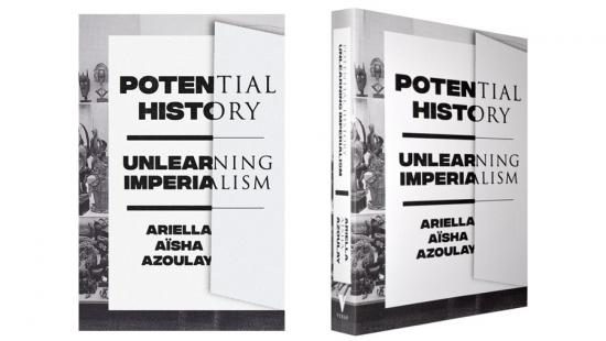 Ariella Aïsha Azoulay, Potential History: Unlearning Imperialism (Verso Books, 2019).