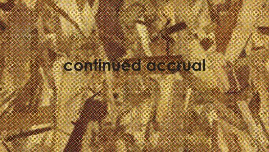 Faded brown and tan wooden background with the words 'continued accrual' written in black letters.