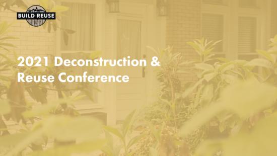 2021 Deconstruction & Reuse Conference
