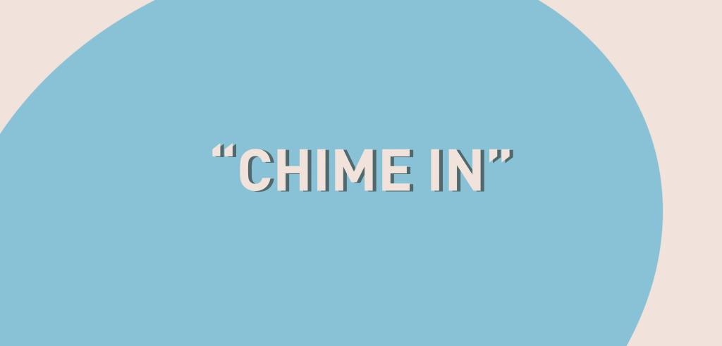 Part of a blue oval with the words chime in written in white.