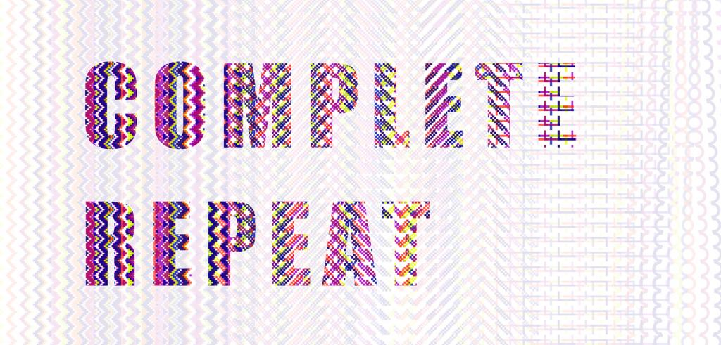Image of 'COMPLETE REPEAT' written in different colors with wavy lines.