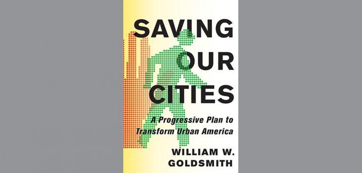 book cover of Saving Our Cities by William Goldsmith