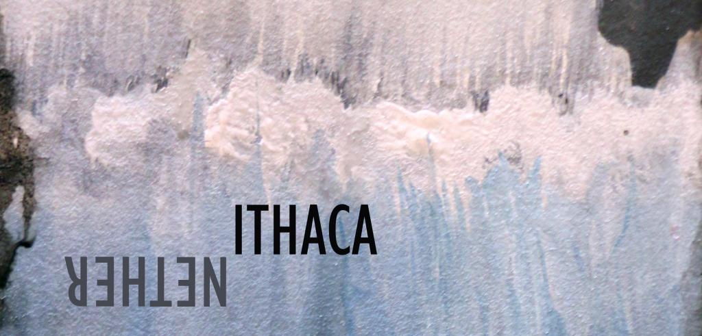 Different hues of white and light blue blended together vertically with the word nether upside down next to the word Ithaca.