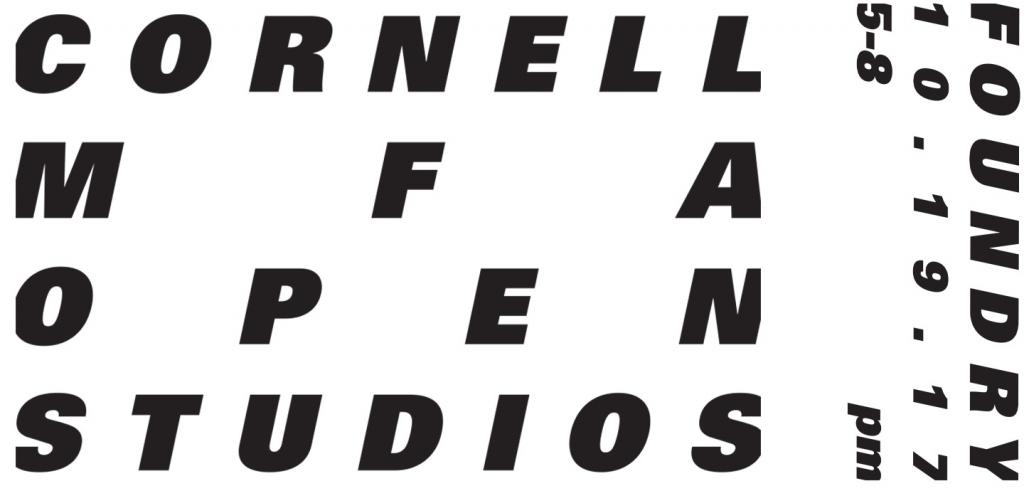 Black and white poster for Cornell MFA Open Studios