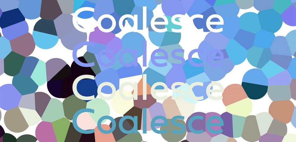 Different intersecting circles in various shades of blue, purple, green gray, and black with the word 'Coalesce' written four times in white, purple and blue.