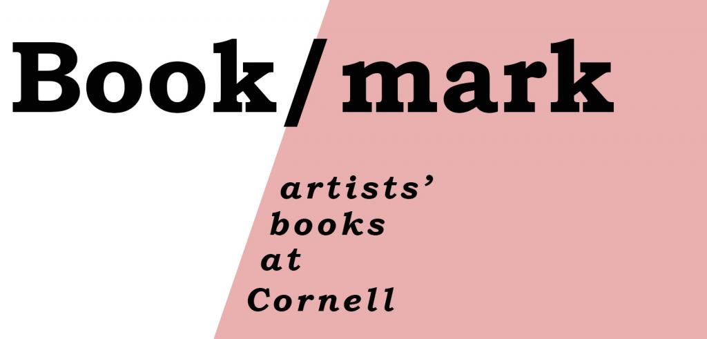White parallelogram next to a salmon colored parallelogram with the words 'Book/mark, artist' books at Cornell'.