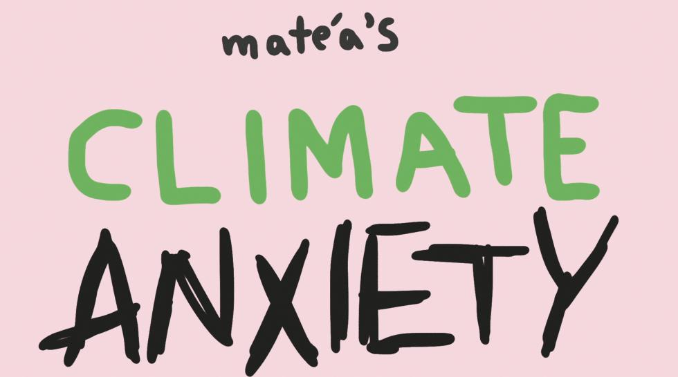 Light pink background with the text matea's climate anxiety handwritten in black and green ink.