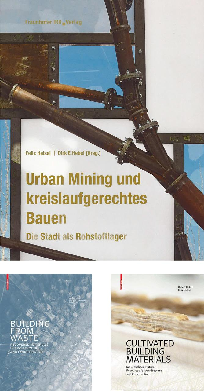 Three book covers, with titles Urban Mining and kreislaufgerechtes Bauen (top), Building From Waste (bottom left) and Cultivated Building Materials (bottom right)