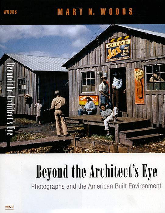 The cover of a book titled Beyond the Architect's Eye, by Mary N. Woods.